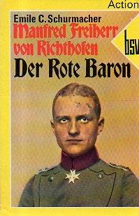 Manfred Freiherr von Richthofen - Der Rote: Emile C. Schurmacher