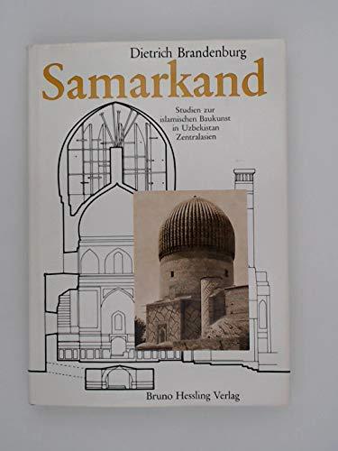 9783776901085: Samarkand, Studien zur islamischen Baukunst in Uzbekistan (Zentralasien), Mit 82 Abb. auf Bildtafeln, 30 Abb. im Text und 7 Karten,