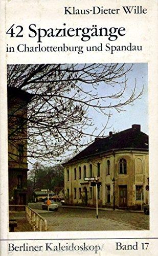 9783776901528: 42 [i.e. Zweiundvierzig] Spaziergange: Histor. in Charlottenburg und Spandau ([Berliner Kaleidoskop])
