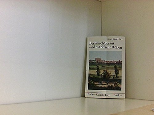 Berliner Allerlei. Kreuz und quer durchs Häusermehr. Berliner Kaleidoskop. Schriften zur Berliner ...