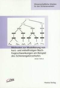 9783777102863: Methoden zur Modellierung von kurz- und mittelfristigen Nachfrageschwankungen am Beispiel des Schienengüterverkehrs (Livre en allemand)