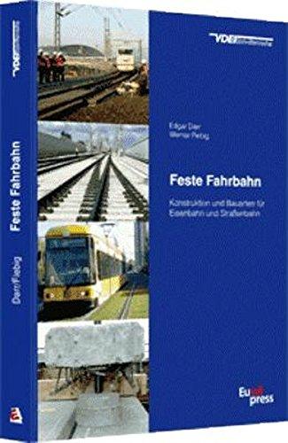 9783777103488: Feste Fahrbahn: Konstruktion und Bauarten für Eisenbahn und Strassenbahn