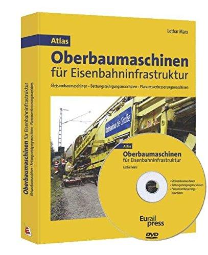 9783777103815: Atlas Oberbaumaschinen für Eisenbahninfrastruktur: Gleisumbaumaschinen - Bettungsreinigungsmaschinen - Planumsverbesserungsmaschinen (Livre en allemand)