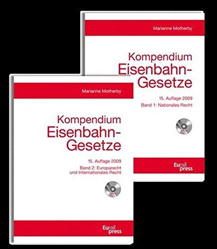 9783777103914: Kompendium Eisenbahn-Gesetze: Nationales Recht 1, Europarecht und Internationales Recht 2