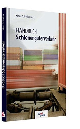 Handbuch Schienengüterverkehr: Klaus G. Becker