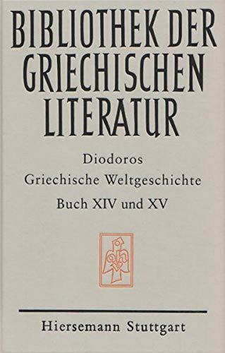 9783777201252: Griechische Weltgeschichte Buch 14/15. (Bibliothek der griechischen Literatur, 55 : Abt. klassische Philologie.)