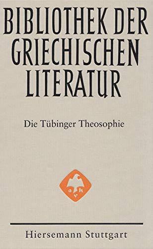 Die Tübinger Theosophie (Bibliothek der GriechischenLiteratur. Band 86) - Carrara, laura|Männlein-Robert, Irmgard