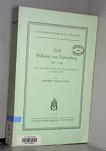 Graf Wilhelm von Fürstenberg. (1491-1549) und die: Wagner, Johannes Volker.