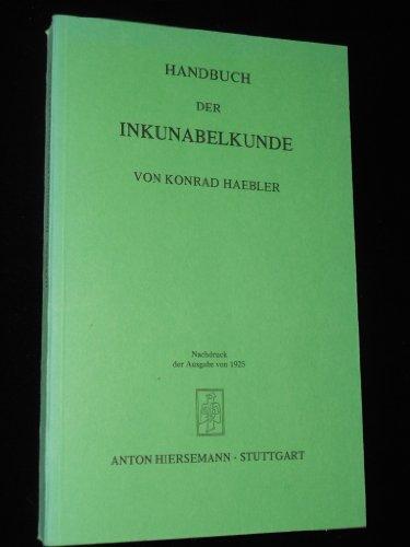 Handbuch der Inkunablenkunde.: Haebler, Konrad: