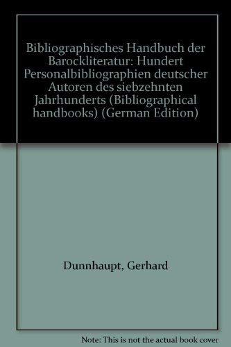 Bibliographisches Handbuch der Barockliteratur; hundert Personalbibliographien deutscher Autoren ...