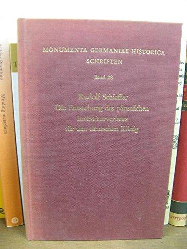 9783777281087: Monumenta Germaniae Historica Schriften: Band 28: Die Entstehung des Papstlichen Investiturverbots fur den Deutschen Konig