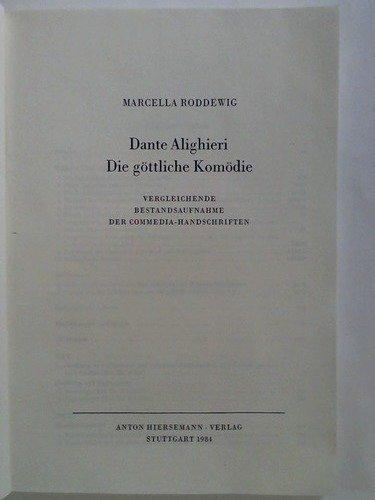 9783777284439: Dante Alighieri, Die göttliche Komödie: Vergleichende Bestandsaufnahme der Commedia-Handschriften (Hiersemanns bibliographische Handbücher)