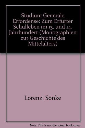 Studium generale Erfordense. Zum Erfurter Schulleben im: Lorenz, Sönke: