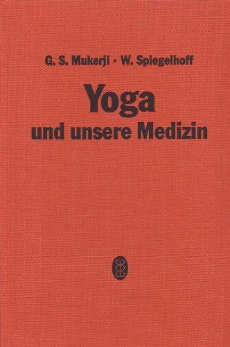 9783777301181: Yoga und unsere Medizin. Ärztliche Anleitungen zu Yoga- Übungen