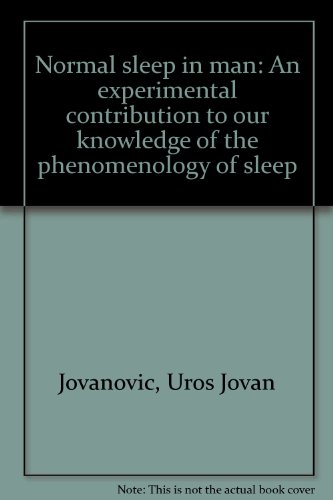 Normal sleep in man: An experimental contribution: Uros Jovan Jovanovic