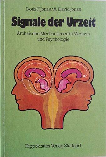 9783777304342: Signale der Urzeit. Archaische Mechanismen in Medizin und Psychologie