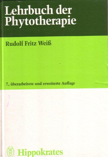 Lehrbuch der Phythotherapie: Weiss, Rudolf Fritz: