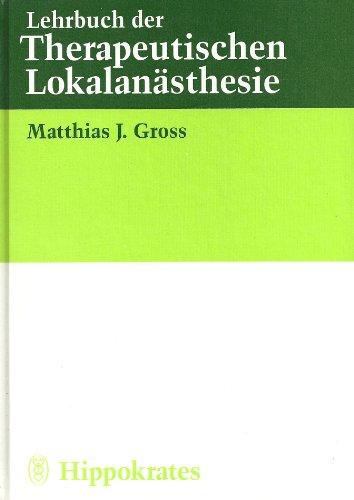 9783777310473: Lehrbuch der Therapeutischen Lokalan�sthesie