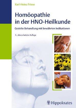 Homöopathie in der HNO- Heilkunde. Mit tabellarischer Übersicht bewährter ...