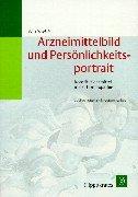 9783777313726: Arzneimittelbild und Persönlichkeitsportrait. Konstitutionsmittel in der Homöopathie