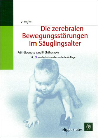 9783777314211: Die zerebralen Bewegungsstörungen im Säuglingsalter. Frühdiagnose und Frühtherapie. (German Edition)