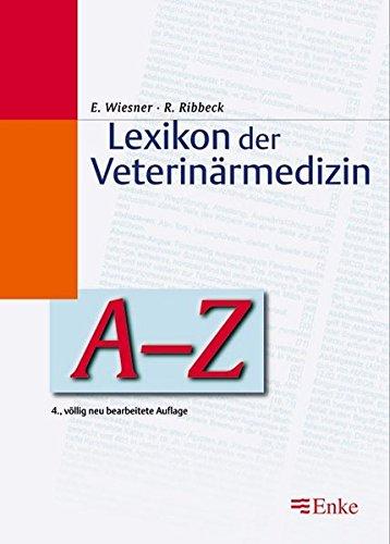 Lexikon der Veterinärmedizin A-Z Wiesner, Ekkehard; Ribbeck, Regine; Schlegel, Hanns L; Berg, Rolf ...