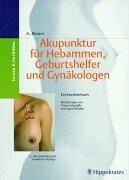 Akupunktur für Hebammen, Geburtshelfer und Gynäkologen. Ein Kurzlehrbuch: Römer, Ansgar::