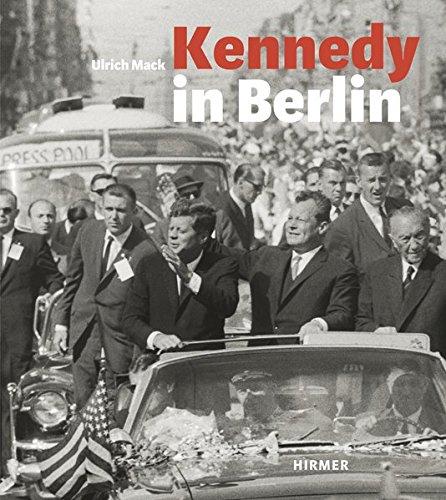 Kennedy in Berlin. Der Kennedy-Besuch in Deutschland 1963.: Hg. Hans-Michael Koetzle. München 2013.