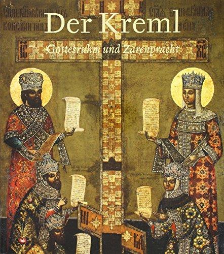 Der Kreml. Gottesruhm und Zarenpracht (Katalog zur: Frings, Jutta [Red.]