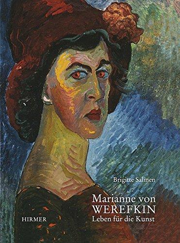 Marianne von Werefkin : Leben für die Kunst [eine Publikation der PSM Privatstiftung Schloßmuseum Murnau]. PSM Privatstiftung Schloßmuseum Murnau - Salmen, Brigitte und Marianne von (Illustrator) Werefkin