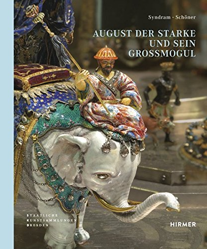 9783777421100: August der Starke: und sein Grossmogul (German Edition)