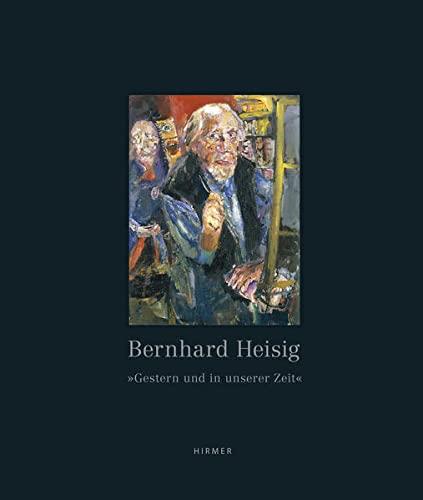 9783777421285: Bernhard Heisig: Gestern und in unserer Zeit (German Edition)