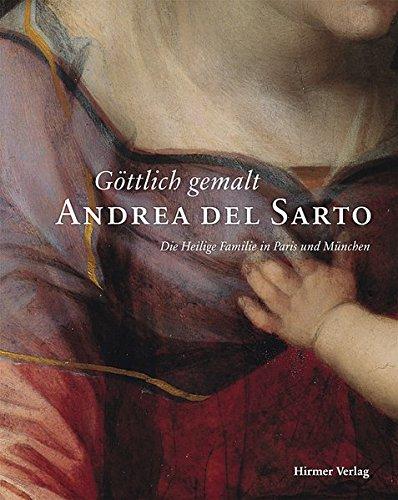 9783777421414: Goettlich gemalt - Andrea del Sarto: Die Heilige Familie in Paris und Muenchen (German Edition)