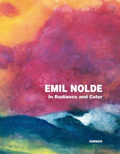 Emil Nolde: In Radiance and Color
