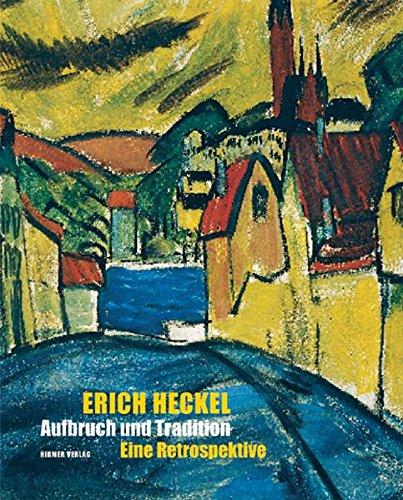 9783777421919: Erich Heckel: Aufbruch und Tradition · Eine Retrospektive. Katalogbuch zur Ausstellung Berlin 02.10.2009?10.01.2010 Brücke-Museum