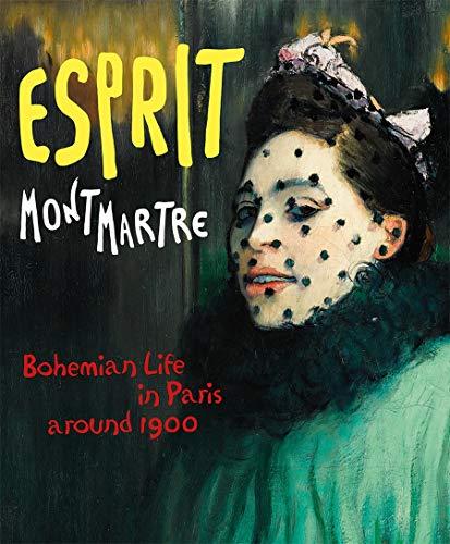 Esprit Montmartre: Bohemian Life in Paris around 1900