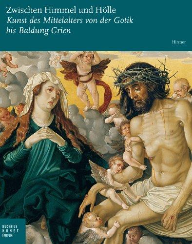 9783777422015: Zwischen Himmel und H�lle: Kunst des Mittelalters von der Gotik bis Baldung Grien. Katalogbuch zur Ausstellung Hamburg 19.09.2009�10.01.2010 Bucerius Kunst Forum
