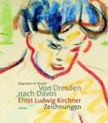 9783777422053: Von Dresden nach Davos: Ernst Ludwig Kirchner - Zeichnungen und Aquarelle. Katalogbuch zur Ausstellung: Dortmund, Ausstellungshalle der Dortmunder ... Kunsthalle Tübingen, 8.9.2004-9.1.2005