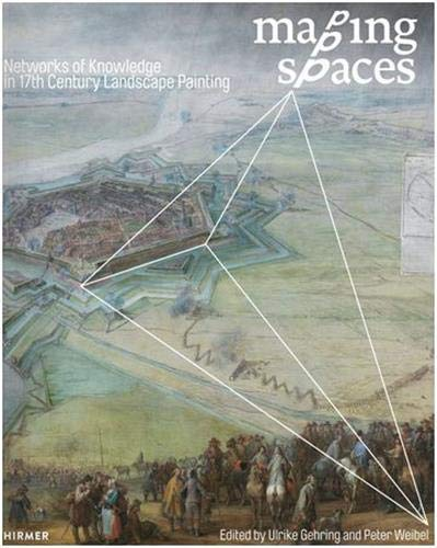 9783777422305: Mapping Spaces: Networks of Knowledge in 17th Century Landscape Painting