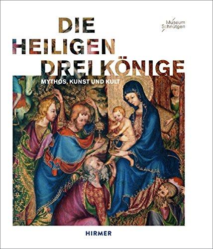 9783777422688: Die Heiligen Drei Könige: Mythos, Kunst und Kult