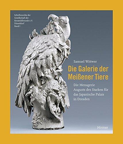 Die Galerie der Meißener Tiere: Die Menagerie August des Starken für das Japanische Palais in ...