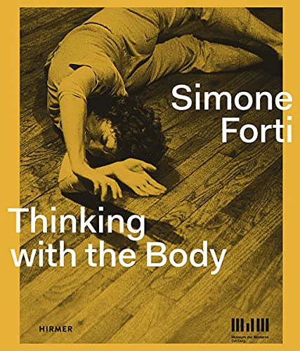 9783777422787: Simone Forti: Thinking with the Body