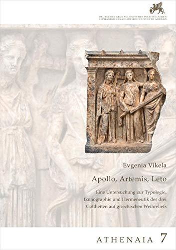 9783777422893: Apollon, Artemis, Leto. Eine Untersuchung zur Typologie, Ikonographie und Hermeneutik der drei Gottheiten auf griechischen Weihreliefs