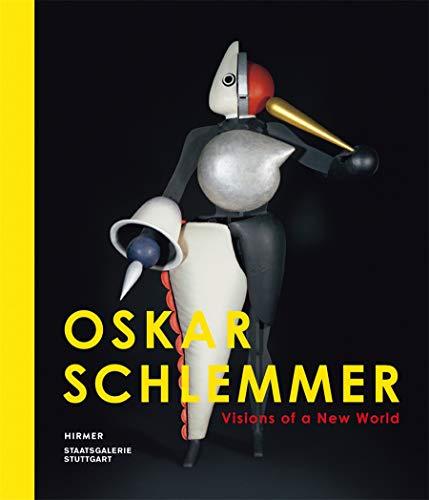 Oskar Schlemmer: Visions of a New World: Ina Conzen; Staatsgalerie Stuttgart