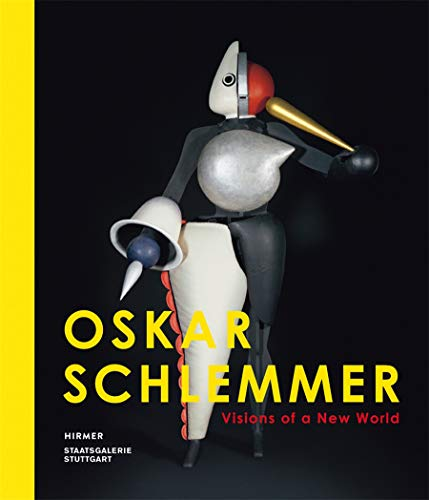 Oskar Schlemmer - Visions of a New World