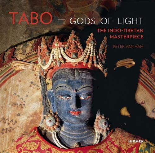 Tabo ? Gods Of Light: The Indo-Tibetan Masterpiece