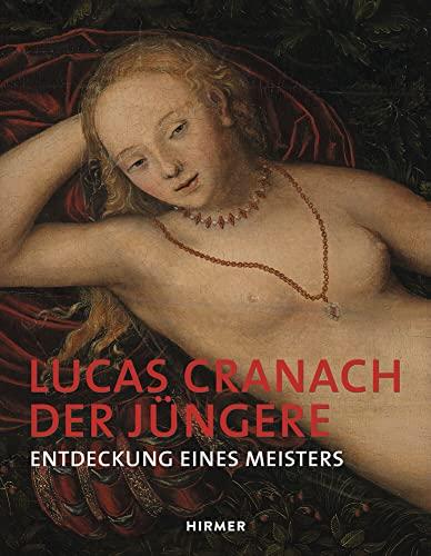 9783777423494: Lucas Cranach der Jungere: Entdeckung eines Meisters (German Edition)