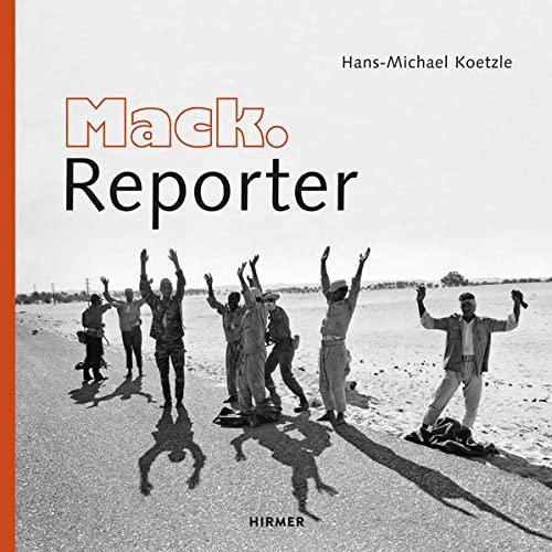 Mack. Reporter. Bildjournalismus der 1960er- und 70er-Jahre.: Hg. Hans-Michael Koetzle. M�nchen ...