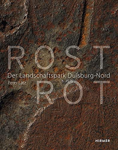 9783777424262: Rost Rot: Der Landschaftspark Duisburg-Nord