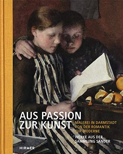9783777424460: Aus Passion zur Kunst: Malerei in Darmstadt von der Romantik zur Moderne